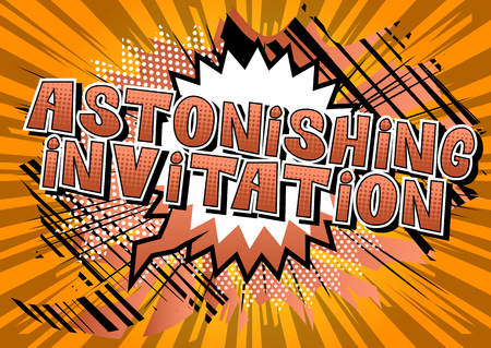 Astonishing Invitation - Comic book style word on abstract background.