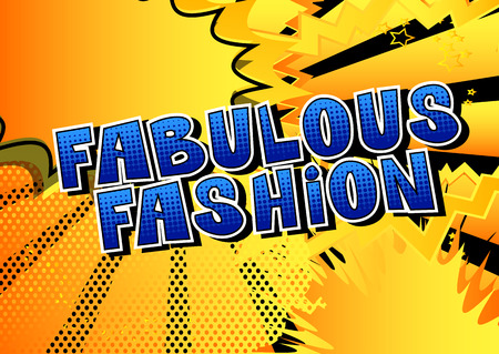 Fabulous Fashion - Comic book style word on abstract background.