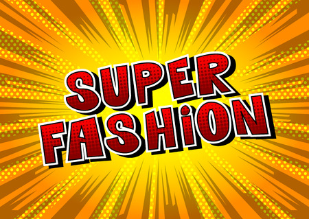 Super Fashion - Comic book style word on abstract background.