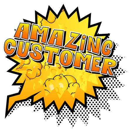Amazing Customer - Comic book style word on abstract background.