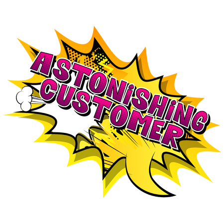 Astonishing Customer - Comic book style word on abstract background.