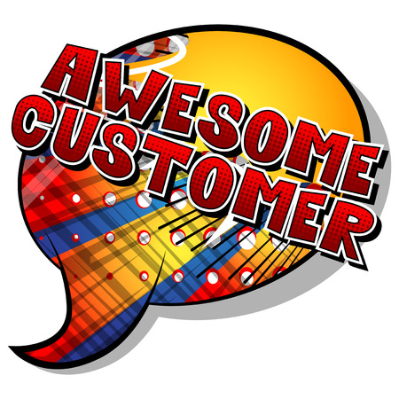 Awesome Customer - Comic book style word on abstract background. Illustration