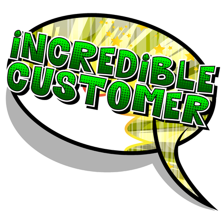 Incredible Customer - Comic book style word on abstract background.