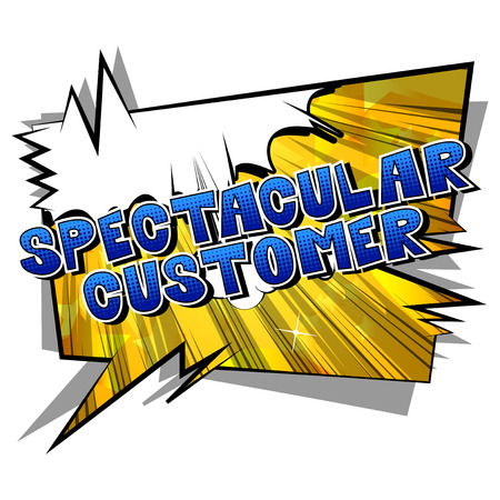 Spectacular Customer - Comic book style word on abstract background.