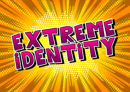 Extreme Identity - Comic book style word on abstract background.