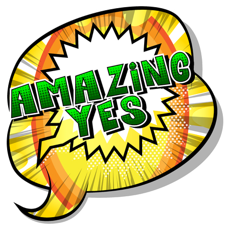 Amazing Yes - Comic book style word on abstract background.