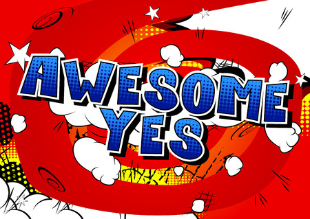 Awesome Yes - Comic book style word on abstract background.