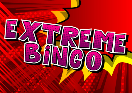 Extreme Bingo - Comic book style word on abstract background.
