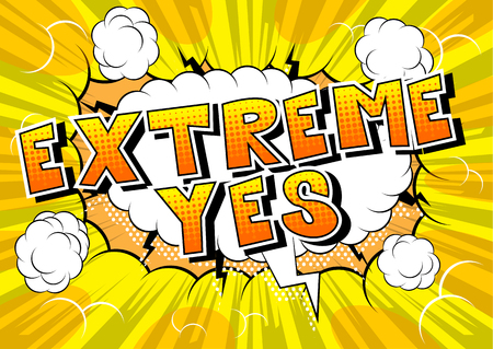 Extreme Yes - Comic book style word on abstract background.