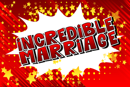 Incredible Marriage - Comic book style word on abstract background.