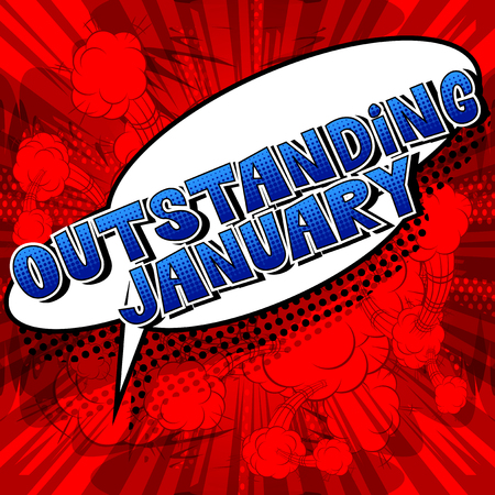 Outstanding January - Comic book style word on abstract background. Illustration