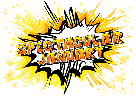 Spectacular January - Comic book style word on abstract background.