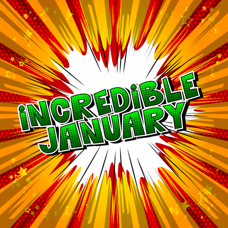 Incredible January - Comic book style word on abstract background.