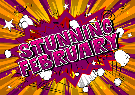 Stunning February - Comic book style word on abstract background.