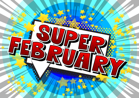 Super February - Comic book style word on abstract background.