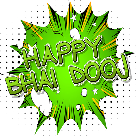 Happy Bhai Dooj (Bhai Dooj is a celebration when women pray to the Gods for their brothers.) Comic book style words for hindu festival on abstract background.