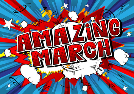 Amazing March - Comic book style word on abstract background. Illustration