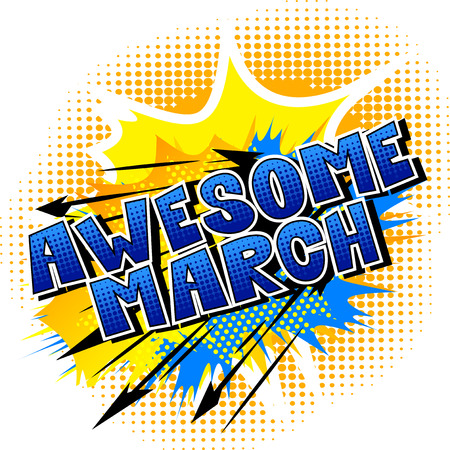 Awesome March - Comic book style word on abstract background. Illustration