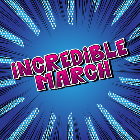 Incredible March - Comic book style word on abstract background. Ilustração
