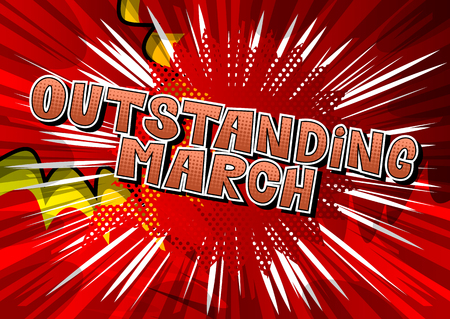 Outstanding March - Comic book style word on abstract background.