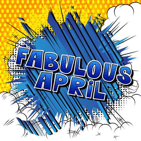 Fabulous April - Comic book style word on abstract background.
