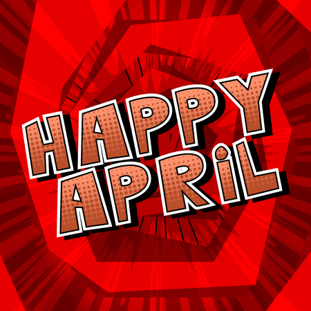 Happy April - Comic book style word on abstract background.