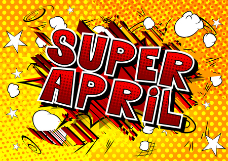 Super April - Comic book style word on abstract background.