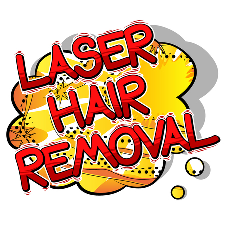 Laser Hair Removal - Comic book style phrase on abstract background. Illustration