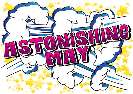 Astonishing May - Comic book style word on abstract background.