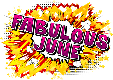 Fabulous June - Comic book style word on abstract background.