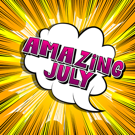 Amazing July - Comic book style word on abstract background. Ilustração