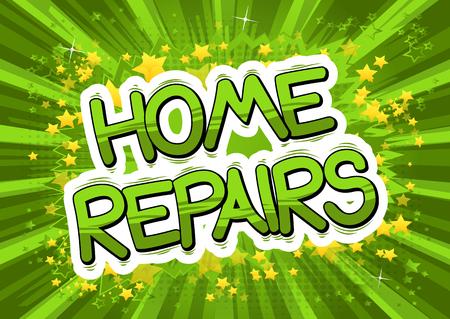 Home Repairs - Vector illustrated comic book style phrase. Ilustração