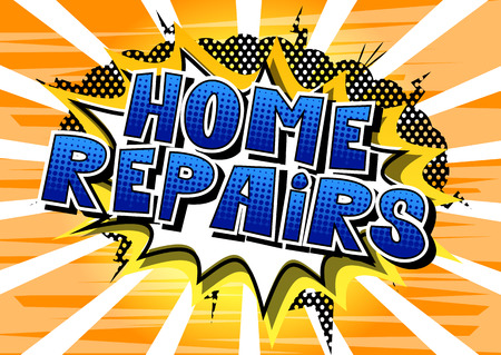 Home Repairs - Vector illustrated comic book style phrase. Иллюстрация