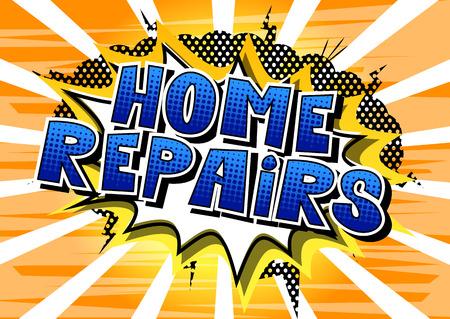 Riparazioni domestiche - Vettore illustrata in stile fumetto una frase.