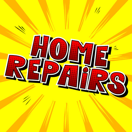 Home Repairs - Vector illustrated comic book style phrase. Banco de Imagens - 106488842