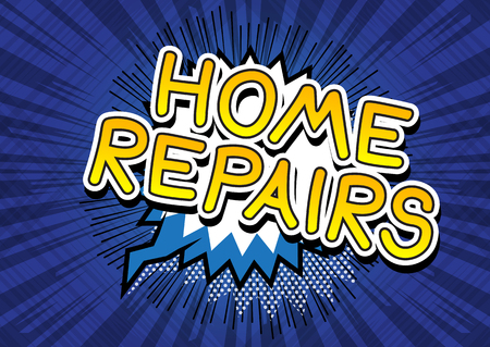 Home Repairs - Vector illustrated comic book style phrase. Illustration