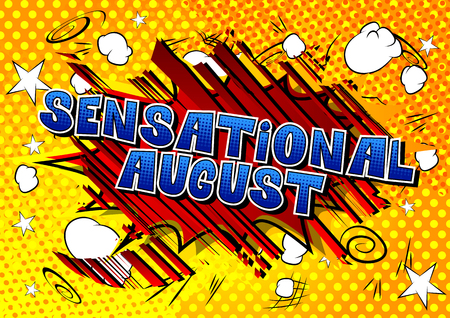 Sensational August - Comic book style word on abstract background.