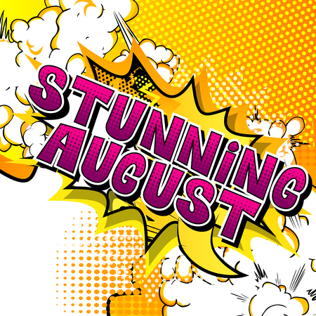 Stunning August - Comic book style word on abstract background.
