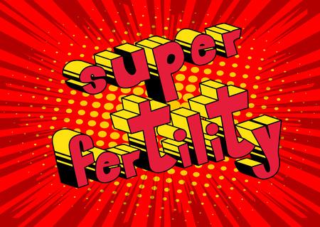 Super Fertility - Vector illustrated comic book style phrase. Stock Illustratie