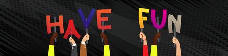 Verschiedene Hände, die Buchstaben des Alphabets halten, schufen das Wort Viel Spaß. Vektorillustration.