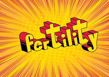 Fertility - Vector illustrated comic book style phrase. Illustration