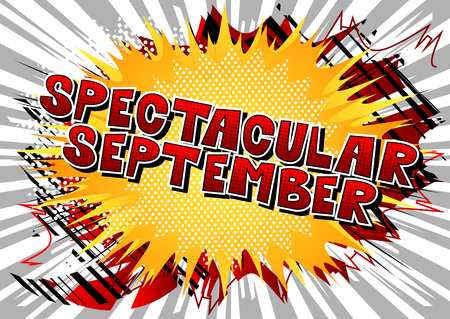 Spectacular September - Comic book style word on abstract background.