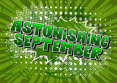Astonishing September - Comic book style word on abstract background.