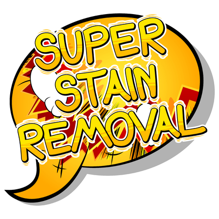 Super Stain Removal - Vector illustrated comic book style phrase. Ilustração