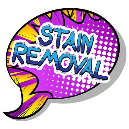 Stain Removal - Vector illustrated comic book style phrase.