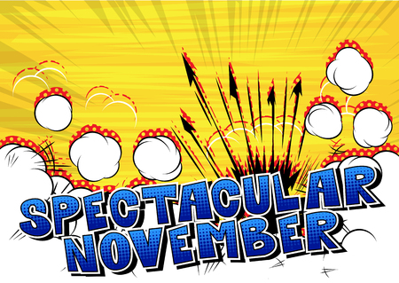 Spectacular November - Comic book style word on abstract background.