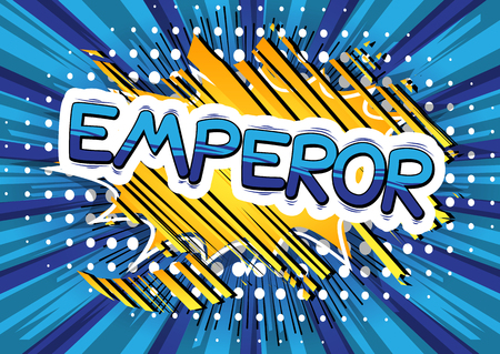 Emperor - Vector illustrated comic book style phrase.