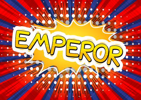 Emperor - Vector illustrated comic book style phrase.
