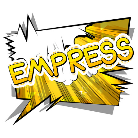 Empress - Vector illustrated comic book style phrase.