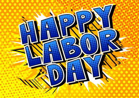 Happy Labor Day - Comic book style word on abstract background.